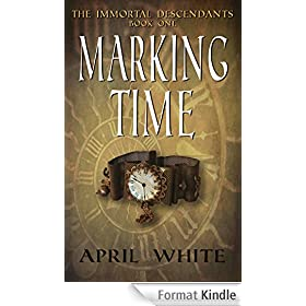 Marking Time (The Immortal Descendants Book 1) (English Edition)