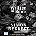 Written in Bone: Dr David Hunter, Book 2 Audiobook by Simon Beckett Narrated by David Thorpe