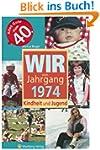 Wir vom Jahrgang 1974 - Kindheit und...
