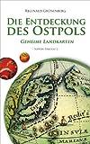 Die Entdeckung des Ostpols - Geheime Landkarten (Nippon-Trilogie 2)