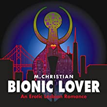 Bionic Lover Audiobook by M. Christian Narrated by Sierra Kline