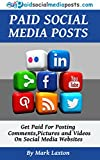 Paid Social Media Posts - Make Money Online By Posting Comments, Pictures and Videos on Social Media Websites: You can make money online by getting paid for doing stuff you're already doing!