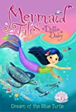 Dream of the Blue Turtle (Mermaid Tales)