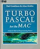 img - for Turbo Pascal for the Mac: A Quick Path to Programming Power by Goodman Paul Zeldin Alan (1988-02-01) Paperback book / textbook / text book