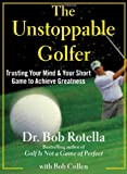 img - for The Unstoppable Golfer: Trusting Your Mind & Your Short Game to Achieve Greatness book / textbook / text book