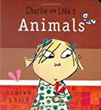 Lauren Child Charlie and Lola: Charlie and Lola's Animals