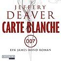 Carte Blanche: Ein James-Bond-Roman Hörbuch von Jeffery Deaver Gesprochen von: Dietmar Wunder