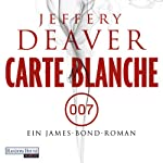 Carte Blanche: Ein James-Bond-Roman | Jeffery Deaver