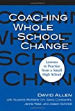 img - for Coaching Whole School Change: Lessons in Practice from a Small High School book / textbook / text book