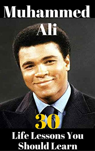30 Life Lessons You Should Learn From Muhammad Ali