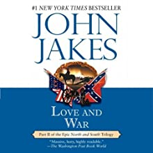 Love and War: Volume Two of the North and South Trilogy (       UNABRIDGED) by John Jakes Narrated by Grover Gardner