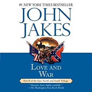 Love and War: Volume Two of the North and South Trilogy | [John Jakes]