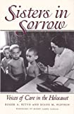 Sisters in Sorrow: Voices of Care in the Holocaust