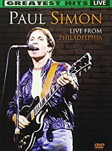 Paul Simon Live From Philadelphia : Greatest Hits Live
