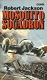 Mosquito Squadron: Yeoman in the Battle Over Germany Robert Jackson