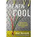 The New Cool: A Visionary Teacher, His FIRST Robotics Team, and the Ultimate Battle of Smarts (       UNABRIDGED) by Neal Bascomb Narrated by Kirby Heyborne