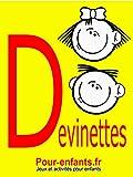 Devinettes pour enfants: 40 devinettes pour enfants