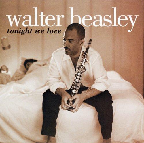 Walter Beasley - Tonight We Love - Zortam Music