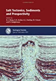 Salt Tectonics, Sediments and Prospectivity - Special Publication 363 (Geological Society Special Publication)