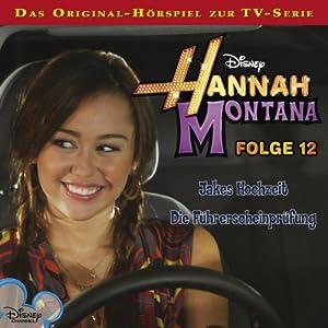 Jakes Hochzeit / Die Führerscheinprüfung (Hannah Montana 12) Hörspiel
