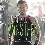 Turned Gay by Monsters: Volume 2 (Monsters Made Me Gay) | Hank Wilder