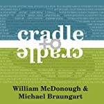 Cradle to Cradle: Remaking the Way We Make Things | William McDonough,Michael Braungart
