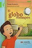 El globo mensajero: The Silver Balloon (Castillo De La Lectura: Serie Verde/ Reading Castle: Green Series)