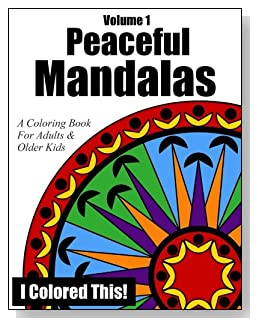 Peaceful Mandalas Coloring Book Volume 1 - Mandala-inspired designs that are not so complex as to overwhelm. Relax and unwind with some stress-free coloring.