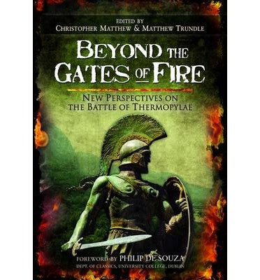 beyond-the-gates-of-fire-new-perspectives-on-the-battle-of-thermopylae-author-christopher-matthew-pu