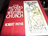 Fathers of the Western Church (Reprints Series) (0880294035) by Payne, Robert
