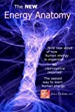 img - for The NEW Energy Anatomy: Nine new views of human energy That don?t require any cl (Best Practices in Energy Medicine Series) book / textbook / text book
