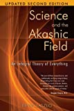 cover of Science and the Akashic Field: An Integral Theory of Everything