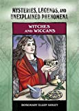 Witches and Wiccans (Mysteries, Legends, and Unexplained Phenomena) (0791098966) by Guiley, Rosemary Ellen