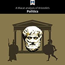 A Macat Analysis of Aristotle's Politics Audiobook by Katherine Berrisford, Riley Quinn Narrated by  Macat.com