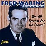 echange, troc Fred Waring, Pennsylvanians - We All Screams for Ice Cream
