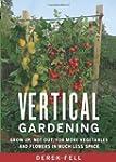 Vertical Gardening: Grow Up, Not Out,...