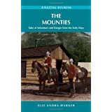 AS MOUNTIES, THE (H): Tales of Adventure and Danger from the Early Daysby Elle Andra-Warner