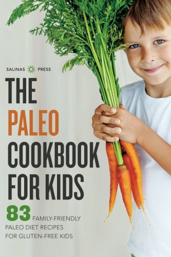 Paleo-Cookbook-for-Kids-83-Family-Friendly-Paleo-Diet-Recipes-for-Gluten-Free-Kids