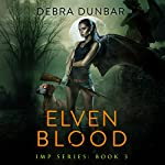 Elven Blood: Imp, Book 3 | Debra Dunbar