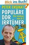 Popul�re DDR-Irrt�mer: Ein Lexikon vo...
