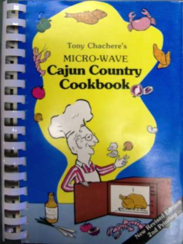 Tony Chachere'S Micro-Wave Cajun Country Cookbook