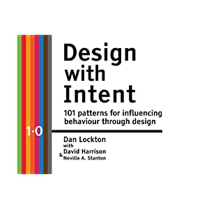 Design with Intent: 101 Patterns for Influencing Behaviour Through Design