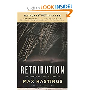 Retribution: The Battle for Japan, 1944-45 (Vintage) Max Hastings