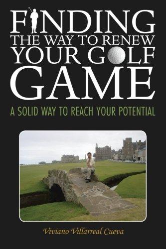 Finden den Weg zu Ihrem Golf erneuern Spiel: ein Solid-Weg, Ihr Potenzial zu erreichen