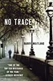 No Trace: A Brock and Kolla Mystery (0312376464) by Maitland, Barry