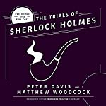 The Trial of Sherlock Holmes | Peter Davis,Matthew Woodcock