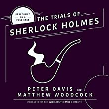 The Trial of Sherlock Holmes Performance by Peter Davis, Matthew Woodcock Narrated by  full cast
