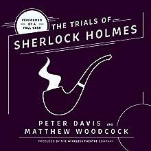 The Trial of Sherlock Holmes Performance Auteur(s) : Peter Davis, Matthew Woodcock Narrateur(s) :  full cast