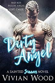 Dirty Angel: A Sainted Sinners Novel