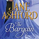 The Bargain Audiobook by Jane Ashford Narrated by Nicola Barber